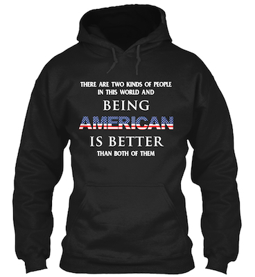 Hoodie with ultimate American pride quote for the 4th of July