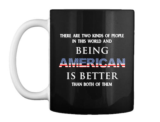 4th of July mug with ultimate American pride and patriotism quote